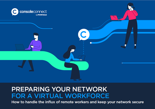 Preparing your Network for a virtual workforce - Console Connect